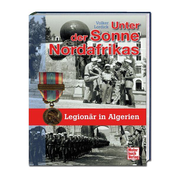 "Livre ""Unter der Sonne Nordafrikas - Legionär in Algerien"""